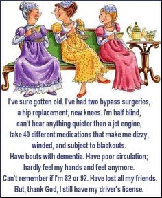 Ive Gotten Old funny quotes cute quote lol funny quote funny quotes age humor-so funny and true here in Oregon...