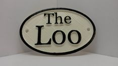 "French ""The Loo"" Shabby Chic Toilet Door Sign - Vintage Antique Style Loo Bathroom Water Closet Old Sign White & Black Faux Cast Iron Style"