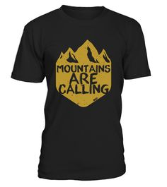 Mountains are calling  #gift #idea #shirt #image #funny #campingshirt #new