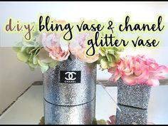 DIY Chanel Glitter Bling Vase and Glitter Gemstone Vase.  So beautiful it's scary.