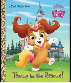 Palace Pets: Teacup To The Rescue - Little Golden Book