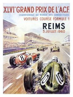 Reims F1 French Grand Prix, c.1960 Giclee Print at AllPosters.com Vintage Racing, Vintage Ads, Vintage Posters, Unique Vintage, Grand Prix, Jeep Carros, Course Vintage, Online Galerie, Retro Poster