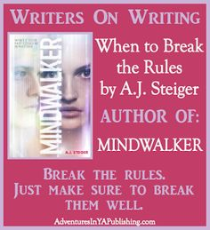When to Break the Rules by A.J. Steiger