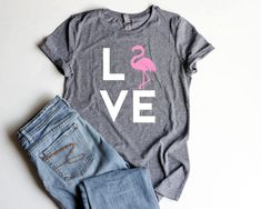 Hey, I found this really awesome Etsy listing at https://www.etsy.com/listing/506583754/love-flamingo-shirt-junior-fitted-pink