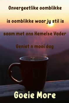Goeie More, Afrikaans, Thoughts, Ideas