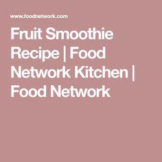 Fruit Smoothie Recipe | Food Network Kitchen | Food Network
