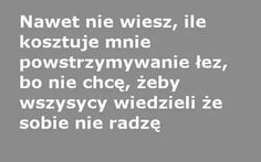 Nie radzę sobie każdego wieczoru Sad Quotes, Daily Quotes, Motivational Quotes, Inspirational Quotes, Saving Quotes, Happy Photos, Bad Mood, The Villain, Some Words