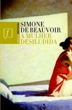 ☥ Literary work The disillusioned woman (Simone de Beauvoir)