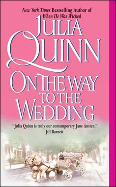 On the Way to the Wedding by Julia Quinn - just finished this one; love it. JQ never disappoints.