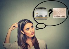 Can Coconut Oil Clog Your Pores?