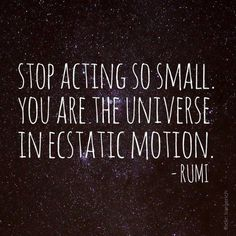 Stop acting so small.....