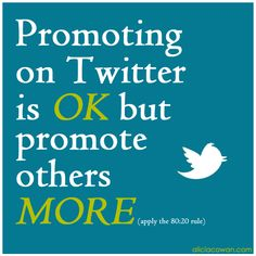 Do you apply the 80:20 rule when promoting your stuff on Twitter?