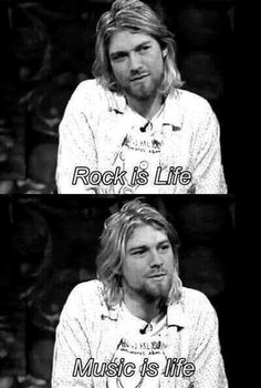 Rock n Roll music is life! music quotes and lyrics. Kurt Cobain Quotes, Nirvana Kurt Cobain, Nirvana Quotes, Kurt Cobain Style, Nirvana Lyrics, Nirvana Band, Rock Bands, Grunge, Donald Cobain