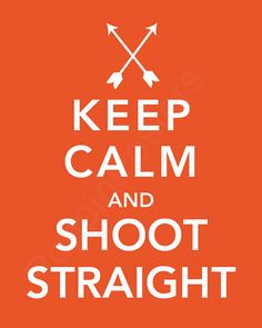Keep Calm and Shoot Straight Poster 5x7 print by PoppinPosters, $7.00