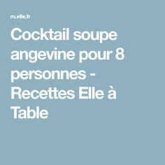 les 25 meilleures id es de la cat gorie soupe angevine sur pinterest cocktail cremant soupe. Black Bedroom Furniture Sets. Home Design Ideas