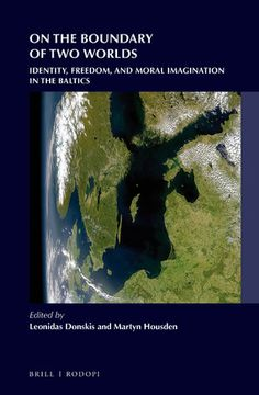 Brill - On the Boundary of Two Worlds - Identity, Freedom, and Moral Imagination in the Baltics series