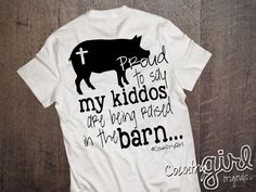 Proud raising my Kiddos in the barn Pig Stockshow by BarnLifeTees Show Cows, Pig Showing, Pig Pen, Showing Livestock, Chicken Lady, Making Shirts, Ffa, Personalized T Shirts, Custom T