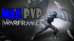 Mag Warframe Pvp - Conclave
