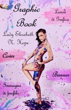 Ex cover del mio libro grafico:  https://www.wattpad.com/story/68104382-graphic-richieste-chiuse