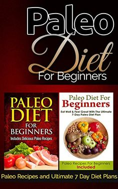 COOKBOOKS: Paleo Diet For Beginners: Paleo Recipes and Ultimate 7-Day Paleo Diet Plans (Recipes, Recipe Books, Paleo Diet, Diet Books for Women) (Diet ... Nutrition, Health, Ketogenic Diet Book 1) by The PD Publishers http://www.amazon.com/dp/B015BLCRMG/ref=cm_sw_r_pi_dp_kUgvwb16DP48A