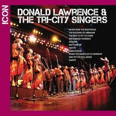 Icon: Donald Lawrence & The Tri-City Singers