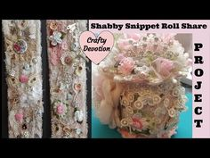 Snippet Roll Project Share, Shabby Chic Designs by Crafty Devotion - YouTube