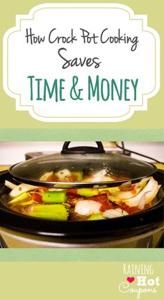 How Crock Pot Cooking Saves You Time & Money