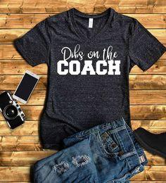 Dibs on the Coach Shirt - Baseball Wife Shirt - Wife of Coach Shirt - Girlfriend Shirt - Cute Shirt - Dibs Shirt - Dibs on Him V Neck Shirt Dibs on the Coach Shirt Adult Unisex Triblend short sleeved V-Neck. Football Mom Shirts, Softball Shirts, Sports Shirts, Softball Cheers, Softball Crafts, Softball Bows, Football Coach Wife, Soccer Mom Shirt, Basketball Shirts For Moms