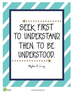 """Stephen Covey said, """"Seek first to understand then to be understood."""" Use this quote to teach your family the importance of effective communication. Communication Quotes, Effective Communication Skills, Quotable Quotes, Wisdom Quotes, Life Quotes, Quotes Quotes, Work Quotes, Quotes To Live By, Stephen Covey Quotes"""