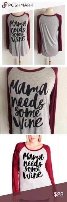 "Mama Needs Some Wine Mama needs some wine. These are super soft and very TTS with a very slightly oversized look. 95% rayon/ 5% spandex. Bust measurement is laying flat- these easily stretch beyond measurement without feeling tight.  1x: L 30"" B 44"" 2x: L 31"" B 46"" ⭐️This item is brand new without tags 💲Price is firm unless bundled ✅Bundle offers Availability: 1x•1 Tops Tees - Long Sleeve"