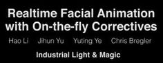 Realtime Facial Animation With On-the-fly Correctives - SIGGRAPH 2013 Paper