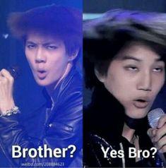 Sehun : Frère ?Kai : ouai fraté ?