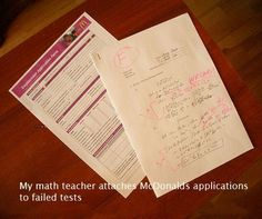 A math teacher staples McDonald's applications to the back of failed tests.