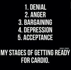 awesome Denial. Anger. Bargaining. Depression. Acceptance.  My stages of getting ready f...by http://dezdemoonfitnes.gdn