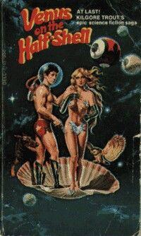 Cover of Kilgore Trout (aka Philip Jose Farmer)'s Venus on the Half Shell Pulp Fiction Book, Science Fiction Books, Fiction Novels, Philip Jose Farmer, Book Cover Art, Book Covers, Book Art, Comic Covers, Album Covers