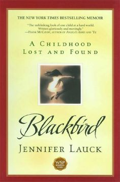 Blackbird: A Childhood Lost and Found (Angel) by Jennifer Lauck