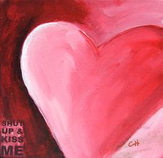"Shut Up & Kiss Me - 6"" x 6"" Original Acrylic Painting"