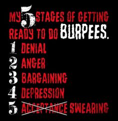 The 5 Stages of Doing Burpees - BurpeesSuck.com Funny Gym Quotes, Motivational Quotes, Funny Memes, Funny Pics, Fitness Memes, Fitness Motivation Quotes, Workout Motivation, Workout Memes, Gym Memes