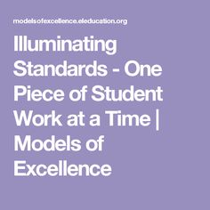 Illuminating Standards - One Piece of Student Work at a Time | Models of Excellence