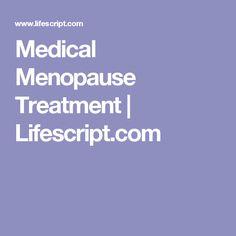 Medical Menopause Treatment | Lifescript.com