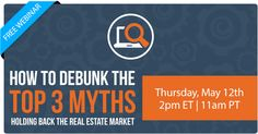 On this LIVE WEBINAR, we'll help you:  *Convincingly crush the belief that a new housing bubble is forming *Debunk the myth that mortgage standards make it impossible to buy a home *Eliminate any doubt that owning is many times better than renting a home