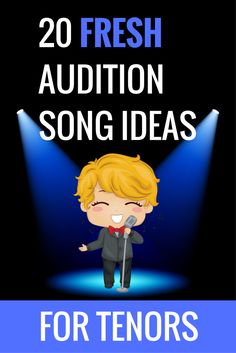 Audition song ideas for tenors!