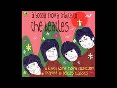 The Beatles In Bossa Nova FULL ALBUM 1999