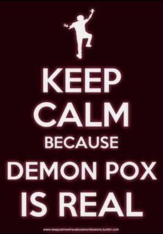 The Infernal Devices / I'm such a nerd. I laughed so hard when Will danced around saying he was right and Demon Pox is real.