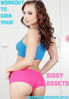 """misspromiscuouslayla: """"Workout To Gain Your Sissy Assets """""""