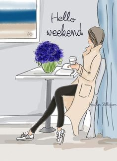 Hello weekend by Heather Stillufsen