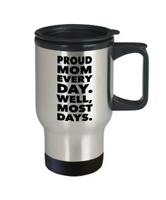 Proud Mom Every Day Travel Mug – Proud Mom of a Few Dumbass Kids Well Most Days Funny Stainless Steel Joke Coffee Cup Gift Coffee Drinks, Coffee Cups, Proud Mom, Inexpensive Gift, Travel Mug, Jokes, Wellness, Stainless Steel, Tea