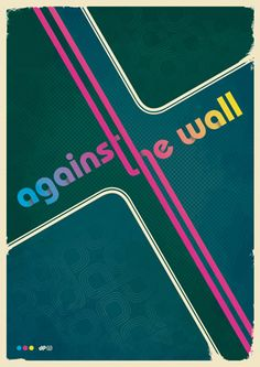 Against The Wall - Retro Typography Poster Art format: DIN x cm) print: offset print Web Design, Graph Design, Retro Typography, Typography Poster, Types Of Lettering, Typography Inspiration, Design Inspiration, Graphic Design Illustration, Design Illustrations