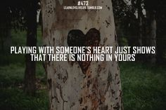 Playing with someone's heart just shows that there is nothing in yours. | Unknown Picture Quotes | Quoteswave