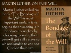 christian quotes | Martin Luther quotes | free-will | The Bondage of the Will